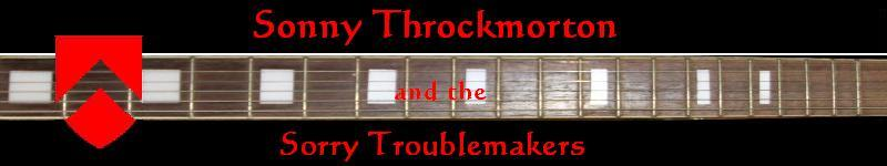 Sonny Throckmorton and the Sorry Troublemakers